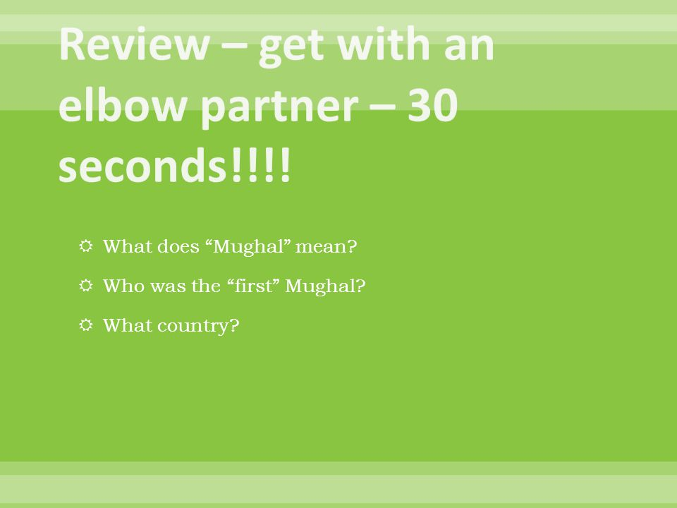 Review – get with an elbow partner – 30 seconds!!!!
