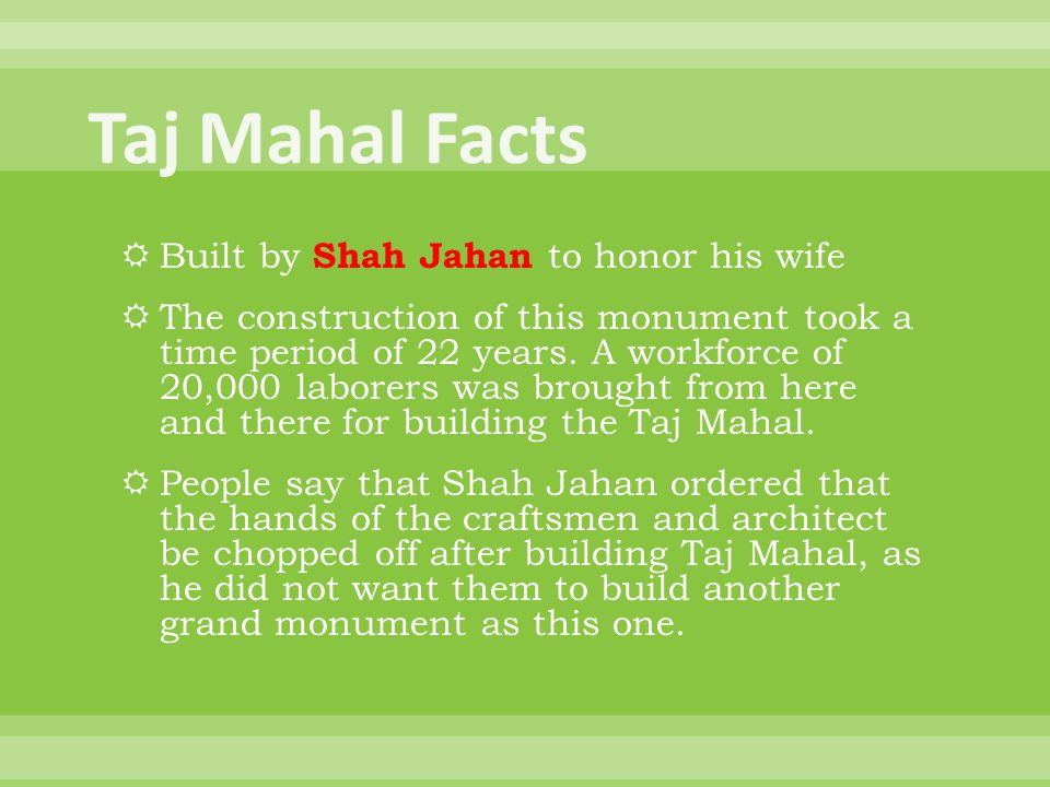 Taj Mahal Facts Built by Shah Jahan to honor his wife