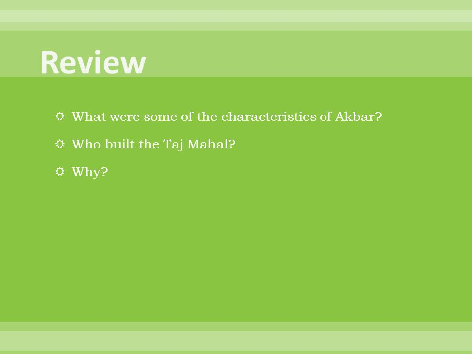 Review What were some of the characteristics of Akbar