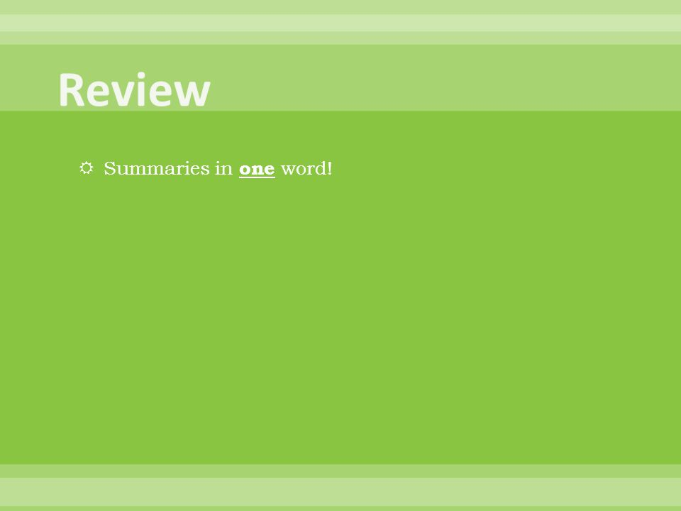 Review Summaries in one word!