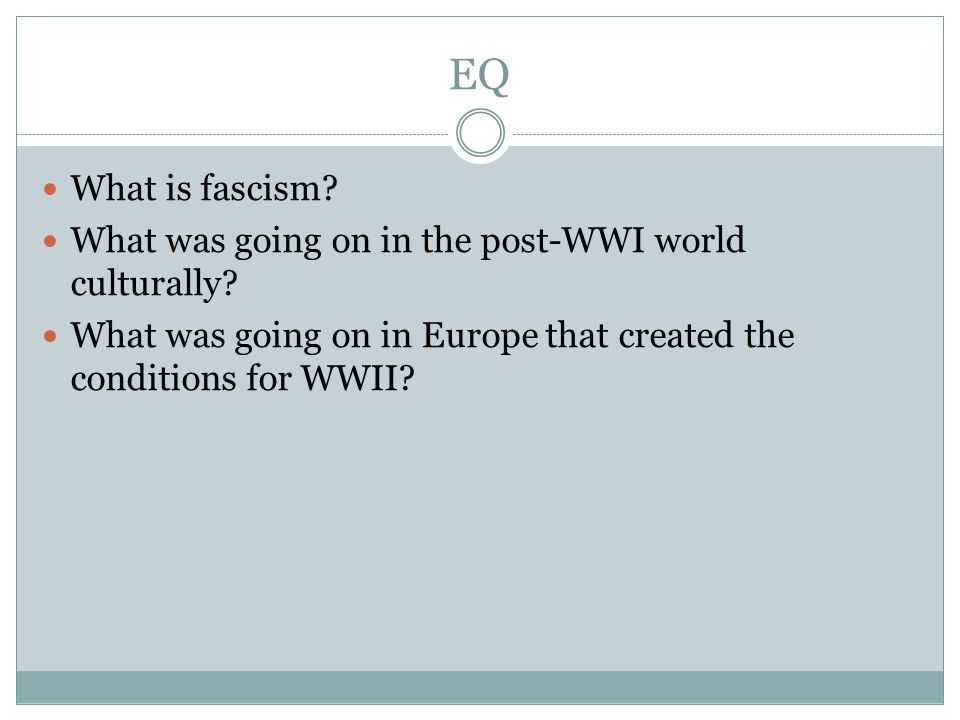 EQ What is fascism. What was going on in the post-WWI world culturally.