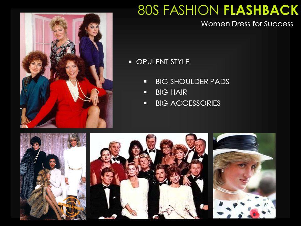 80S FASHION FLASHBACK Women Dress for Success OPULENT STYLE