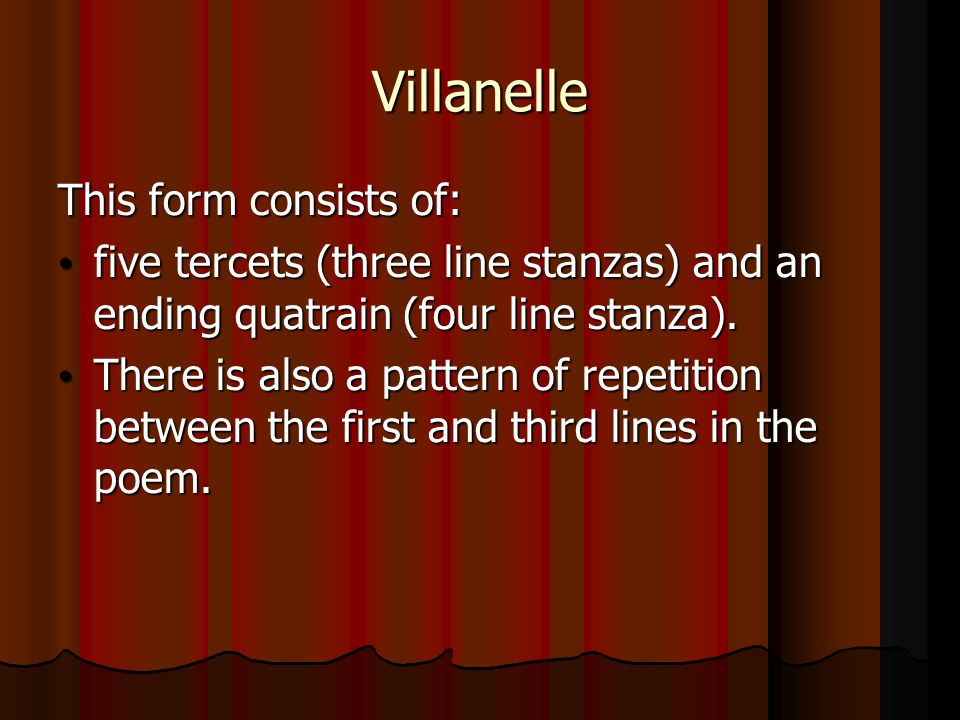 Villanelle This form consists of: