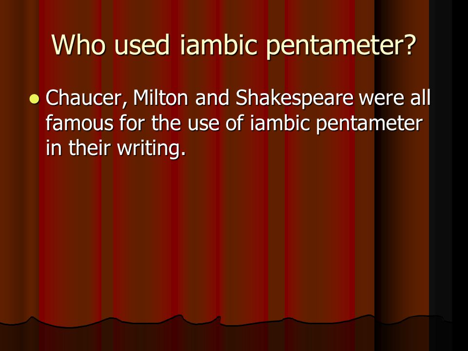 Who used iambic pentameter