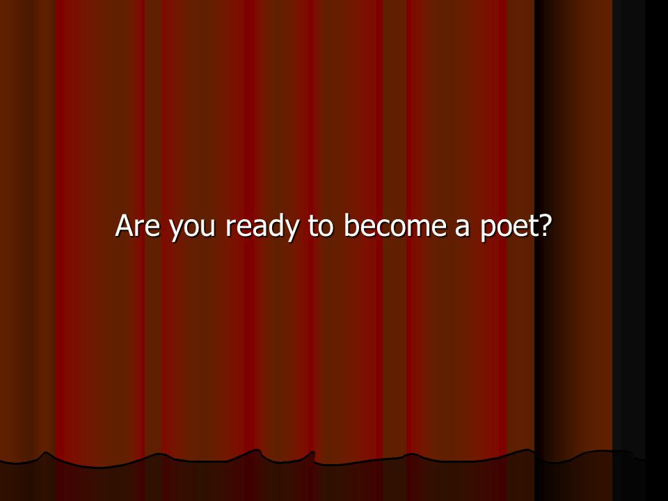 Are you ready to become a poet