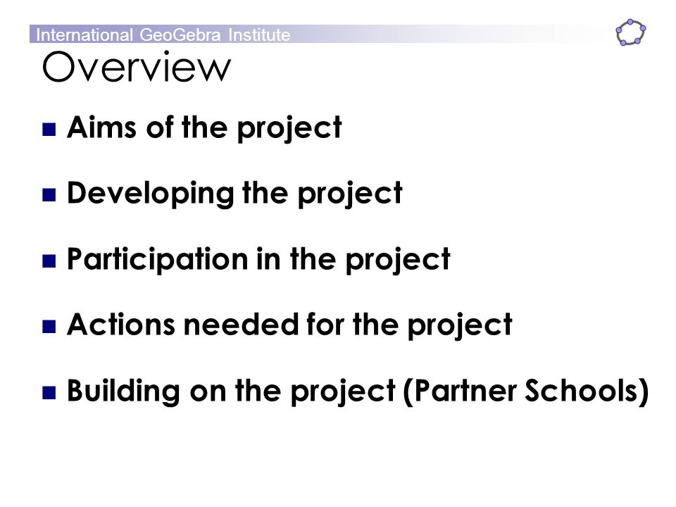 Overview Aims of the project Developing the project