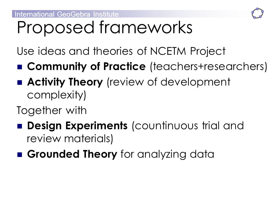Proposed frameworks Use ideas and theories of NCETM Project