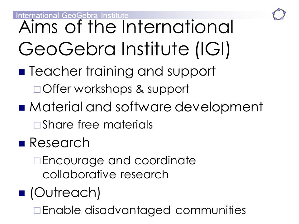 Aims of the International GeoGebra Institute (IGI)