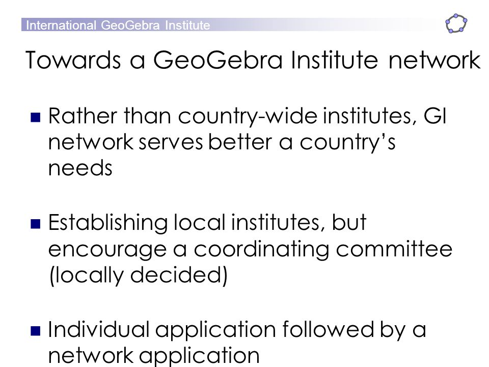 Towards a GeoGebra Institute network