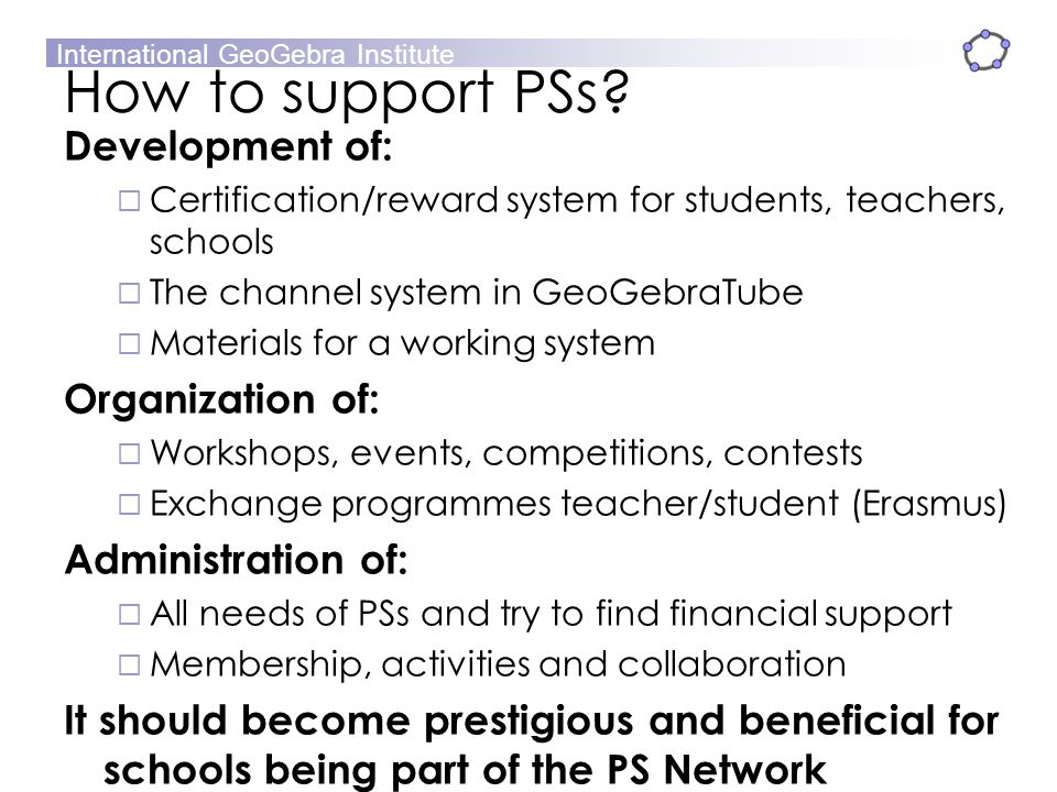 How to support PSs Development of: Organization of: