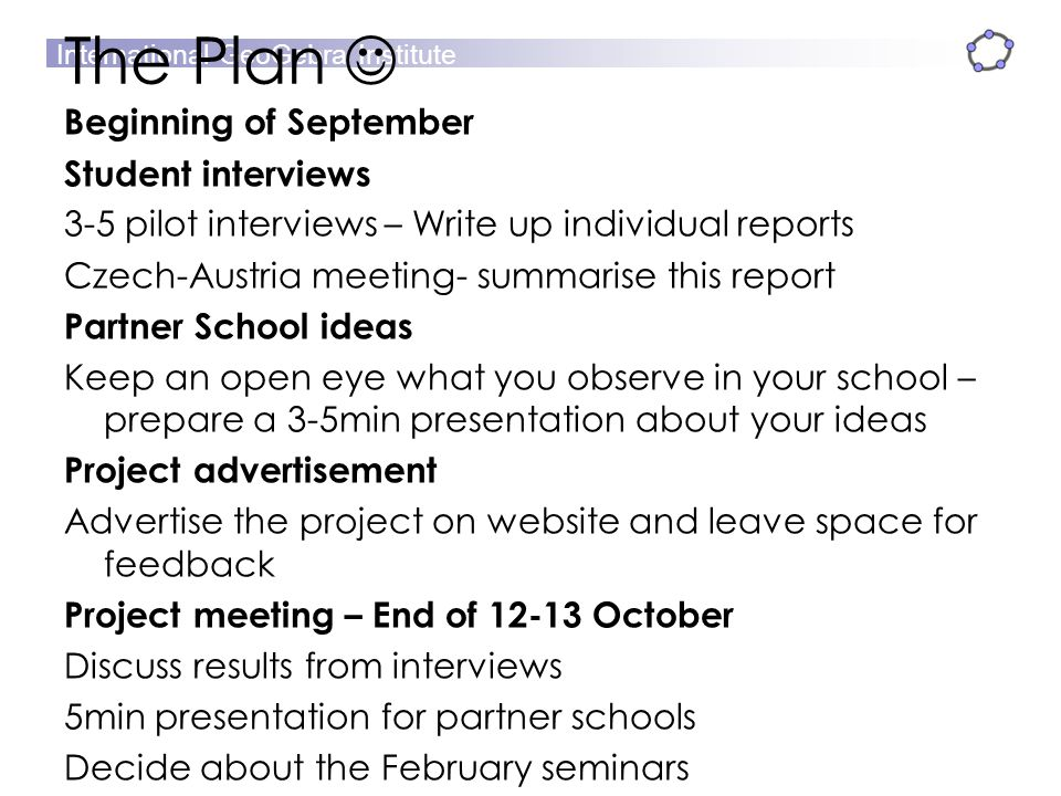 The Plan  Beginning of September Student interviews