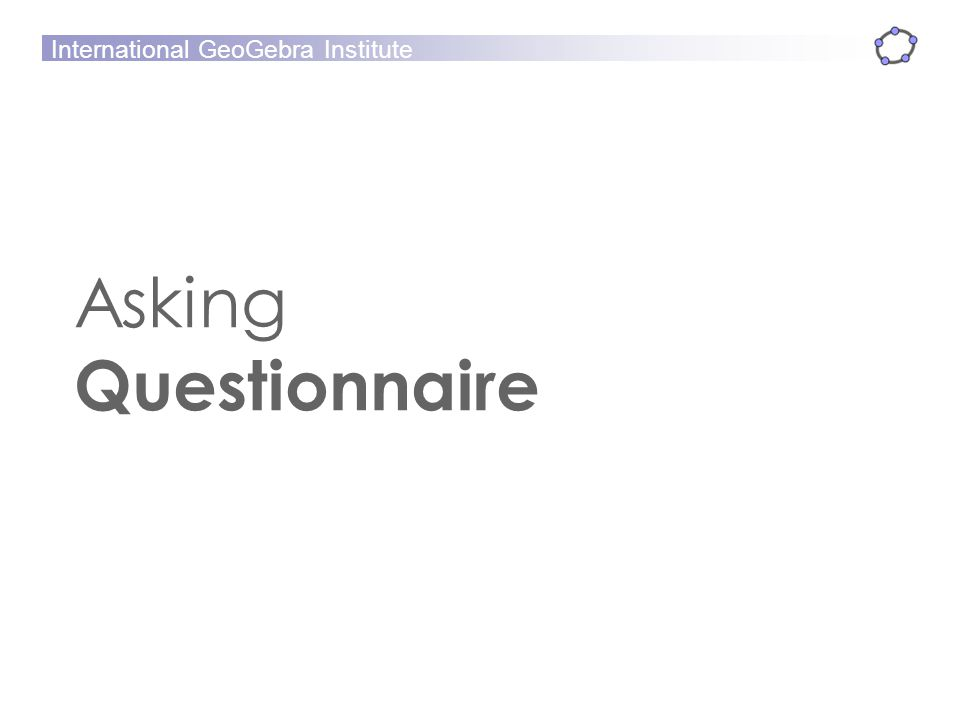 Asking Questionnaire
