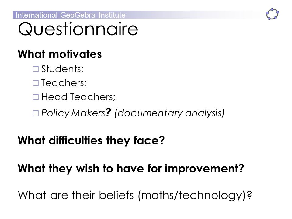Questionnaire What motivates What difficulties they face