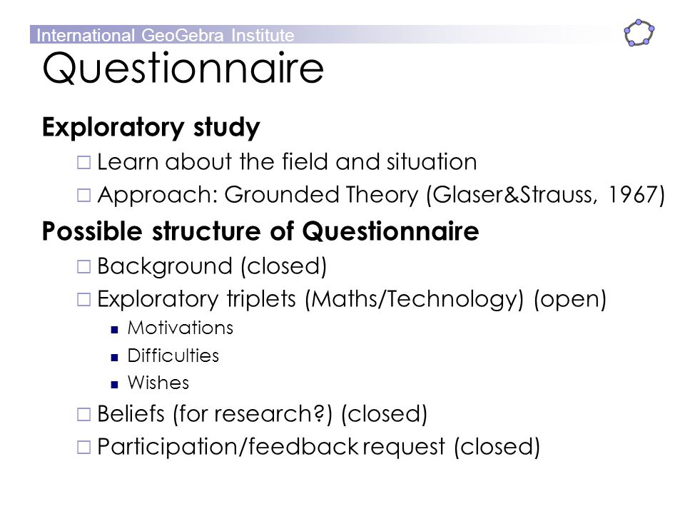 Questionnaire Exploratory study Possible structure of Questionnaire