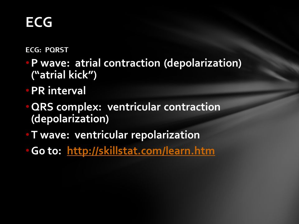 ECG P wave: atrial contraction (depolarization) ( atrial kick )