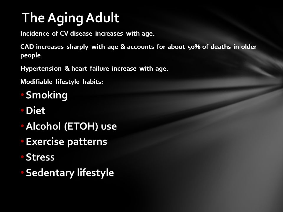 The Aging Adult Smoking Diet Alcohol (ETOH) use Exercise patterns