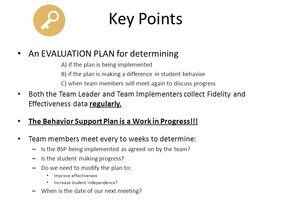 Key Points An EVALUATION PLAN for determining