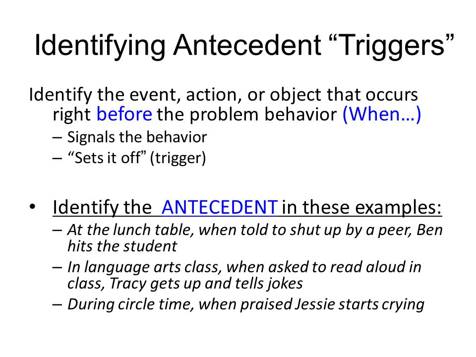 Identifying Antecedent Triggers