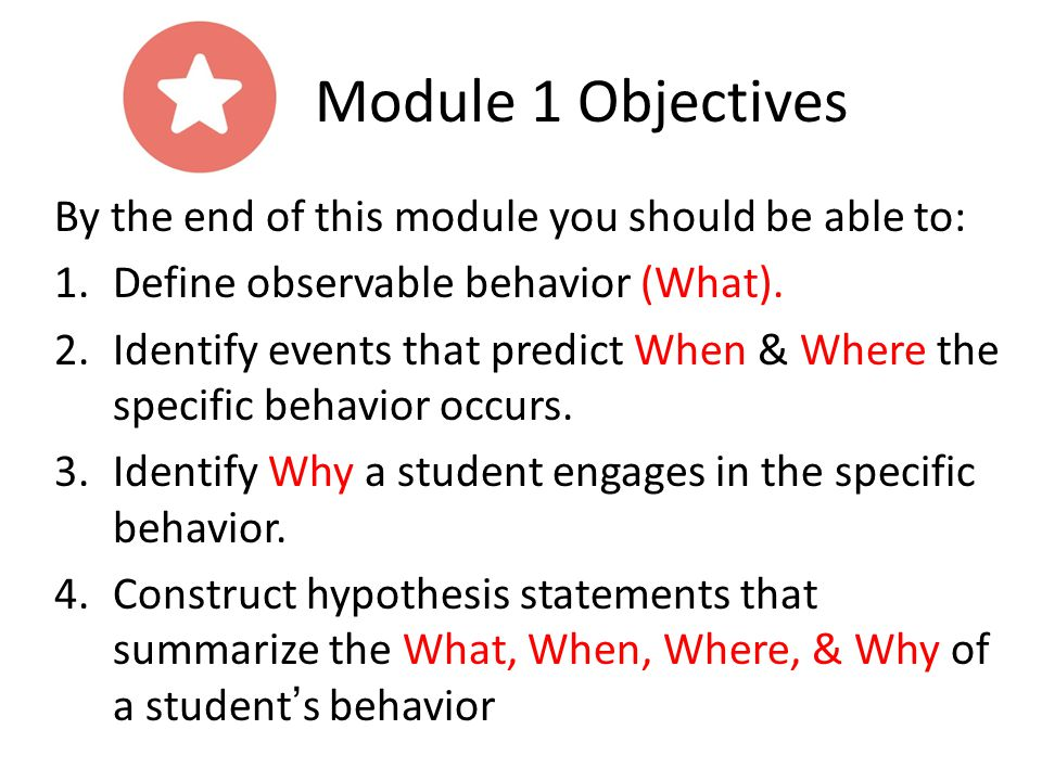 Module 1 Objectives By the end of this module you should be able to: