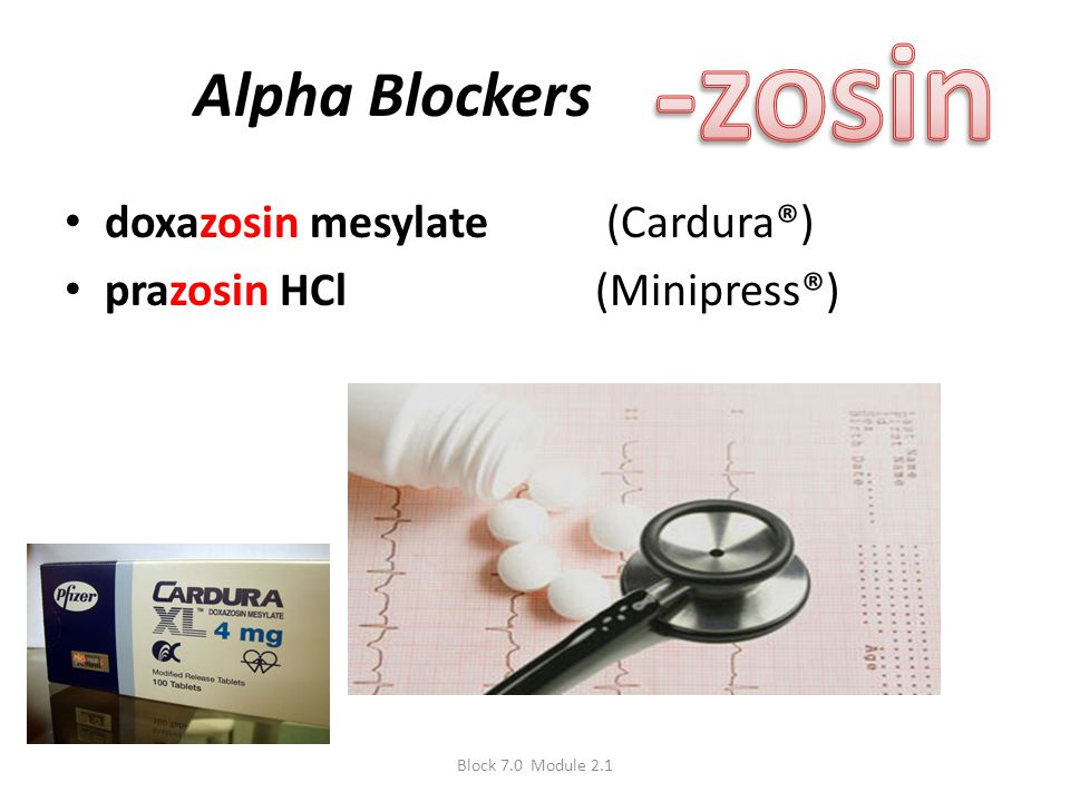 -zosin Alpha Blockers doxazosin mesylate (Cardura®)