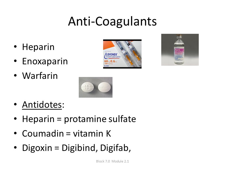 Anti-Coagulants Heparin Enoxaparin Warfarin Antidotes: