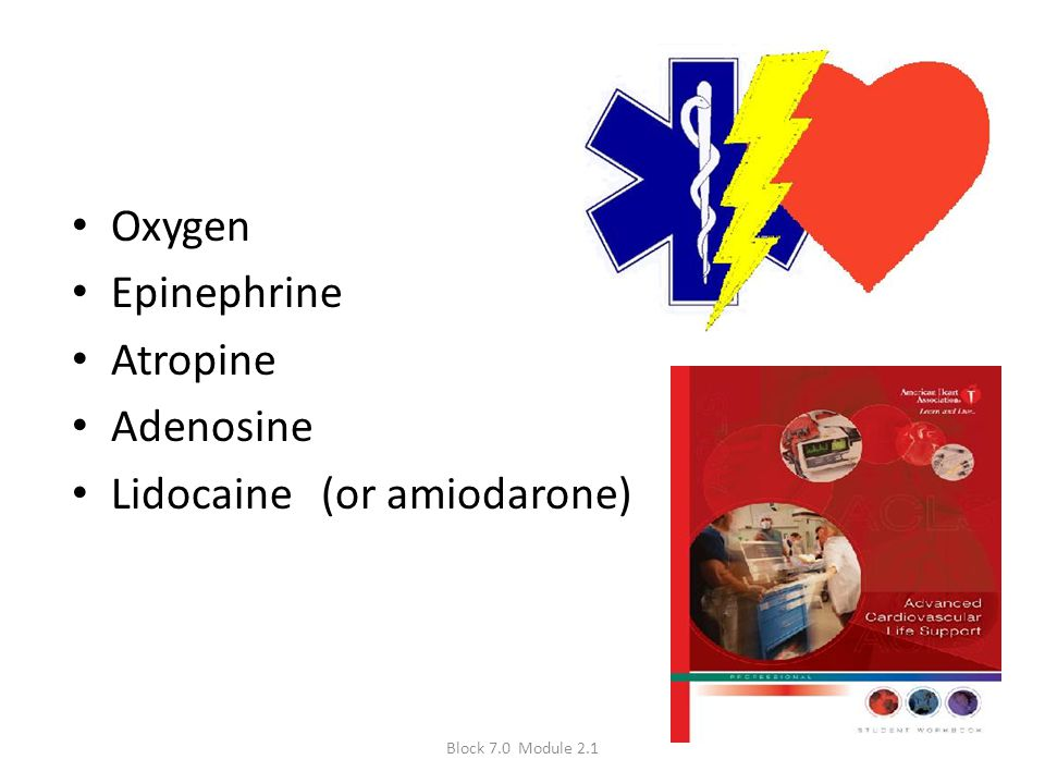 Lidocaine (or amiodarone)