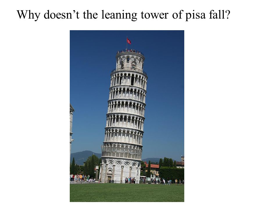 Why doesn't the leaning tower of pisa fall