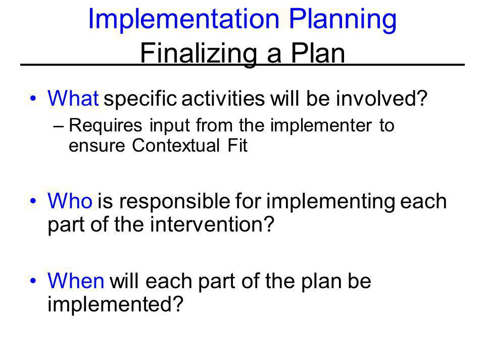 Implementation Planning Finalizing a Plan
