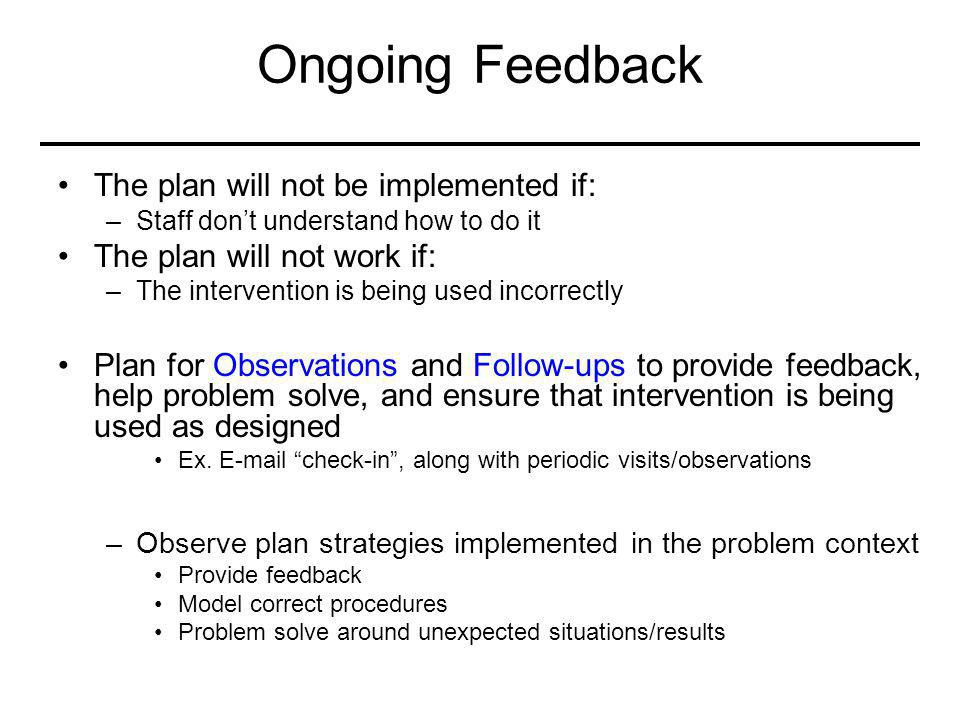 Ongoing Feedback The plan will not be implemented if: