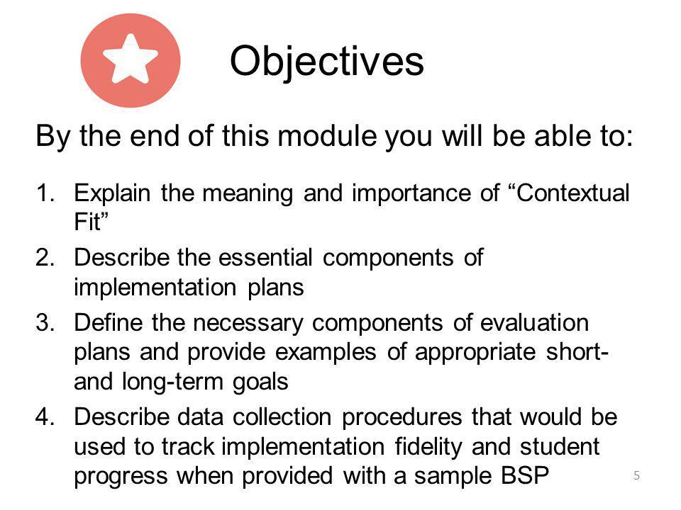 Objectives By the end of this module you will be able to: