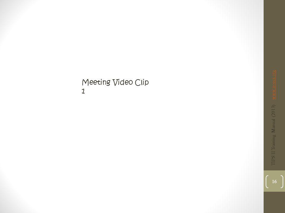 Meeting Video Clip 1 TIPS II Training Manual (2013) www.uoecs.org