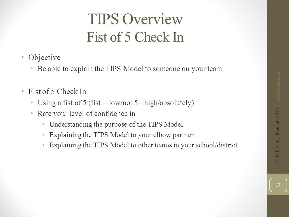 TIPS Overview Fist of 5 Check In