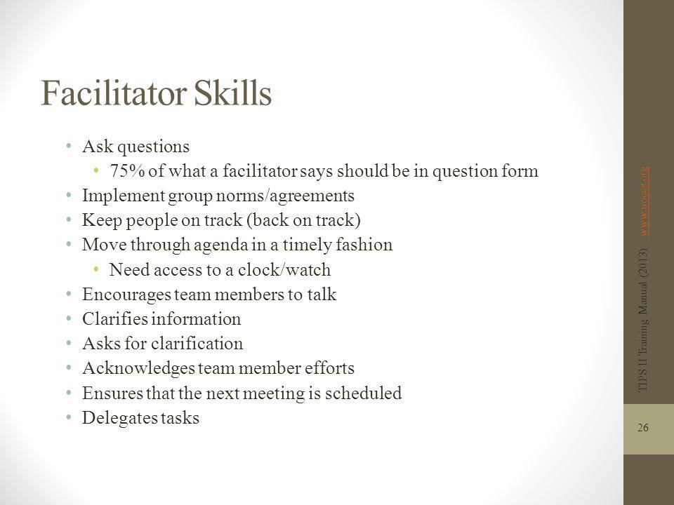 Facilitator Skills Ask questions