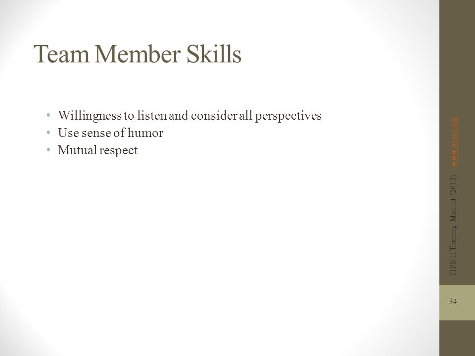 Team Member Skills Willingness to listen and consider all perspectives