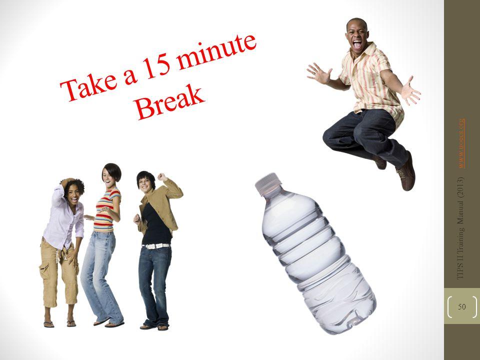 4/6/2017 Take a 15 minute Break. TIPS II Training Manual (2013) www.uoecs.org.