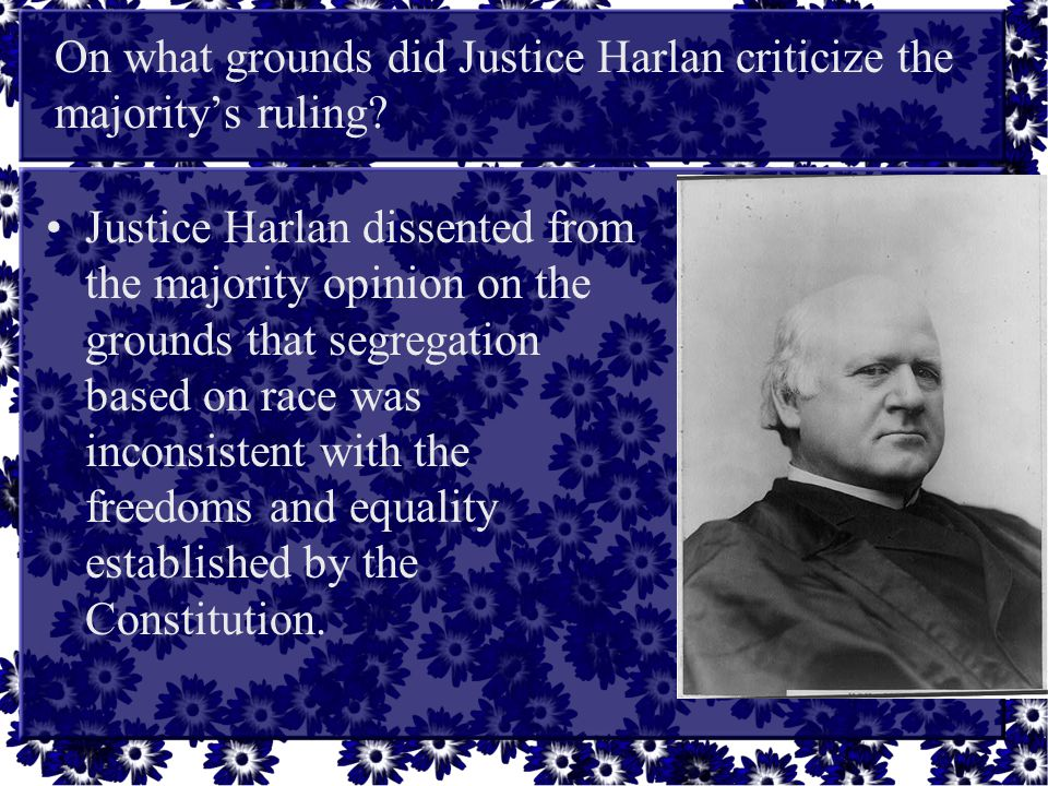 On what grounds did Justice Harlan criticize the majority's ruling
