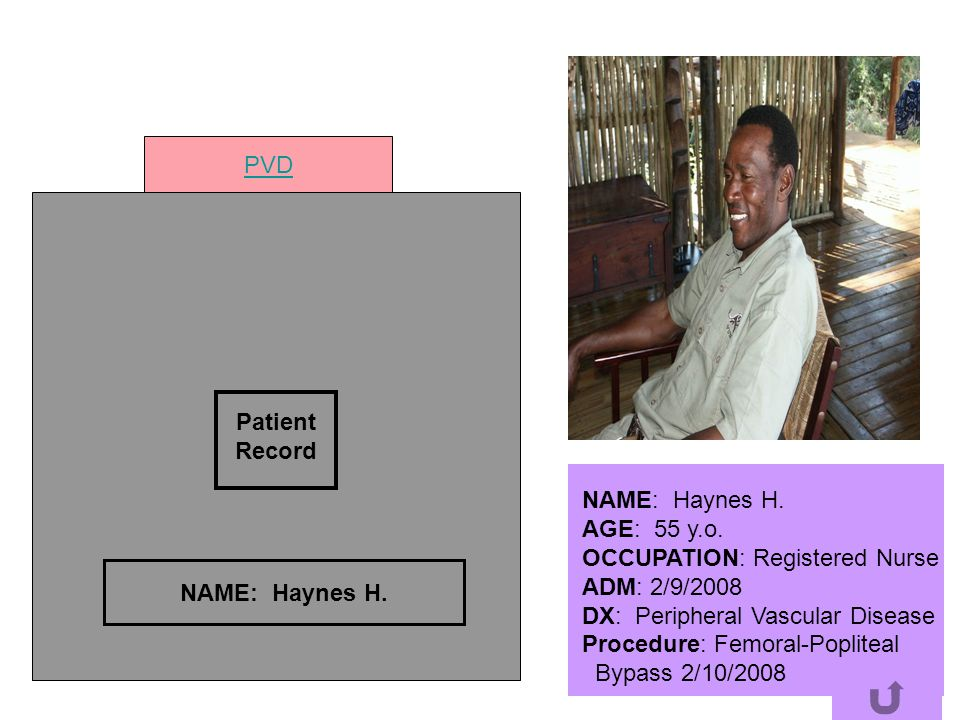 PVD Patient. Record. NAME: Haynes H. AGE: 55 y.o. OCCUPATION: Registered Nurse. ADM: 2/9/2008.
