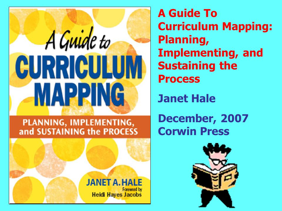 A Guide To Curriculum Mapping: Planning, Implementing, and Sustaining the Process