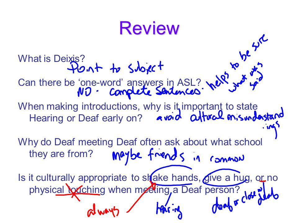 Review What is Deixis Can there be 'one-word' answers in ASL