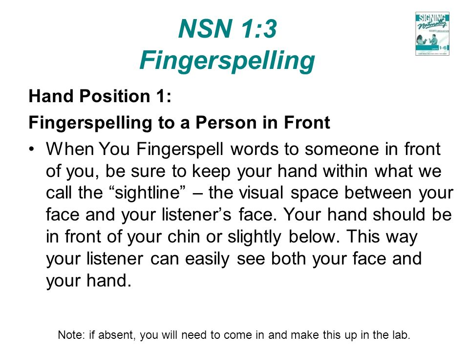 NSN 1:3 Fingerspelling Hand Position 1: