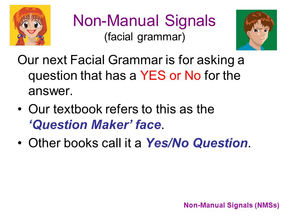 Non-Manual Signals (facial grammar)