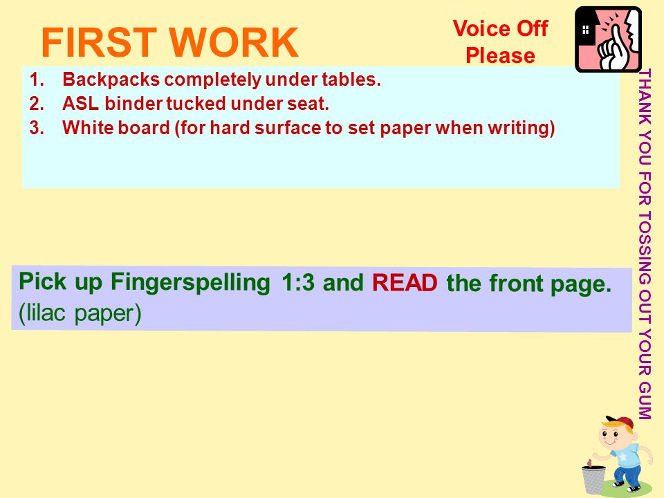FIRST WORK Pick up Fingerspelling 1:3 and READ the front page.