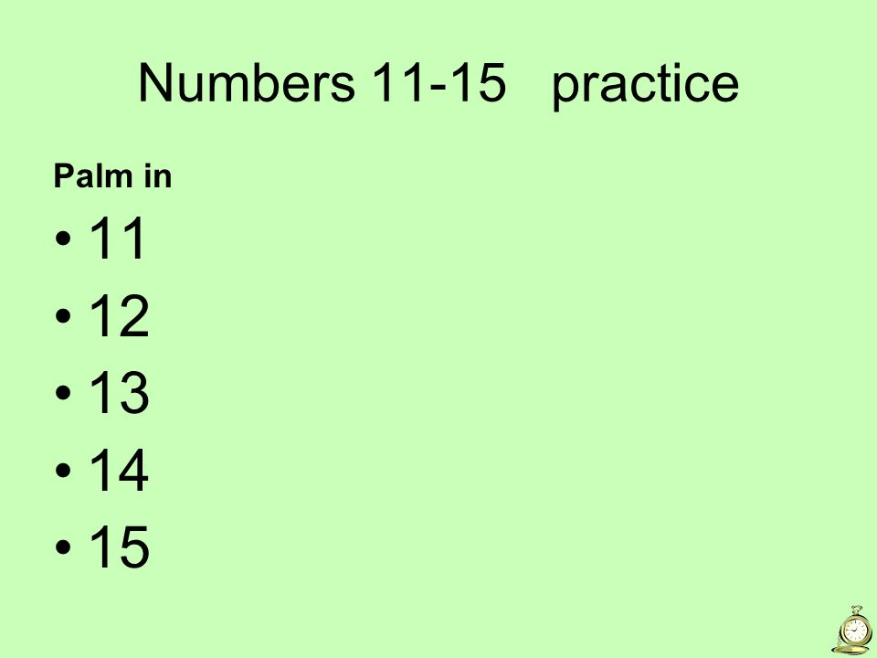 Numbers 11-15 practice Palm in 11 12 13 14 15