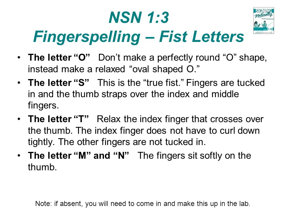 NSN 1:3 Fingerspelling – Fist Letters