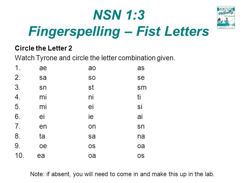 NSN 1:3 Fingerspelling – Fist Letters