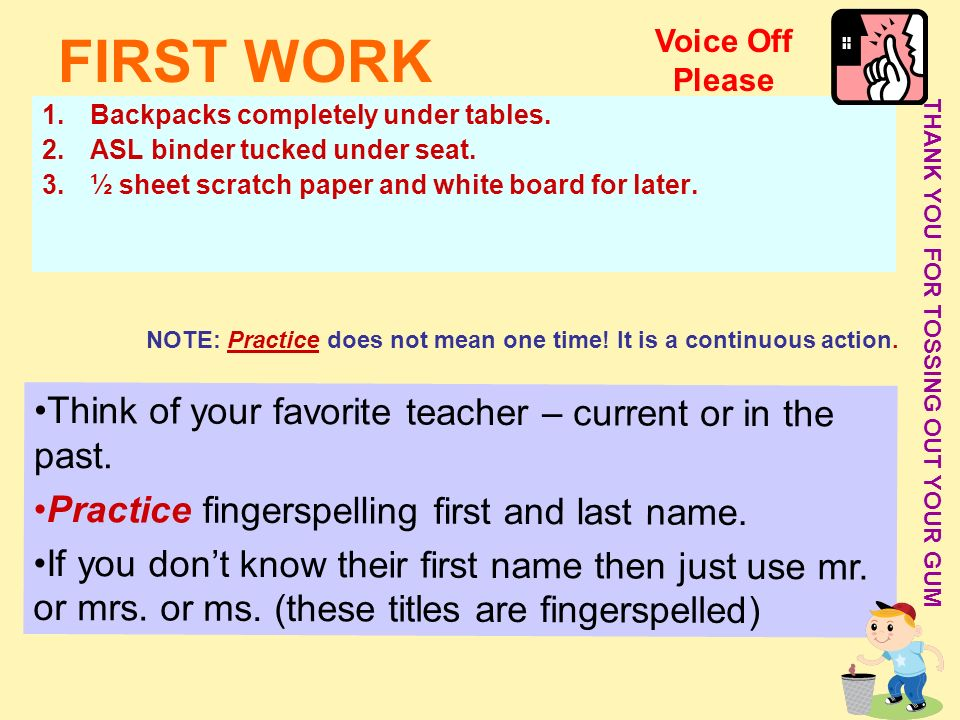 FIRST WORK Think of your favorite teacher – current or in the past.