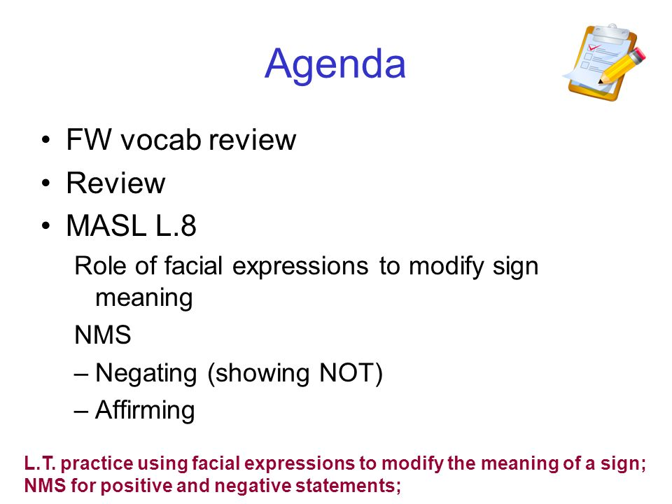 Agenda FW vocab review Review MASL L.8