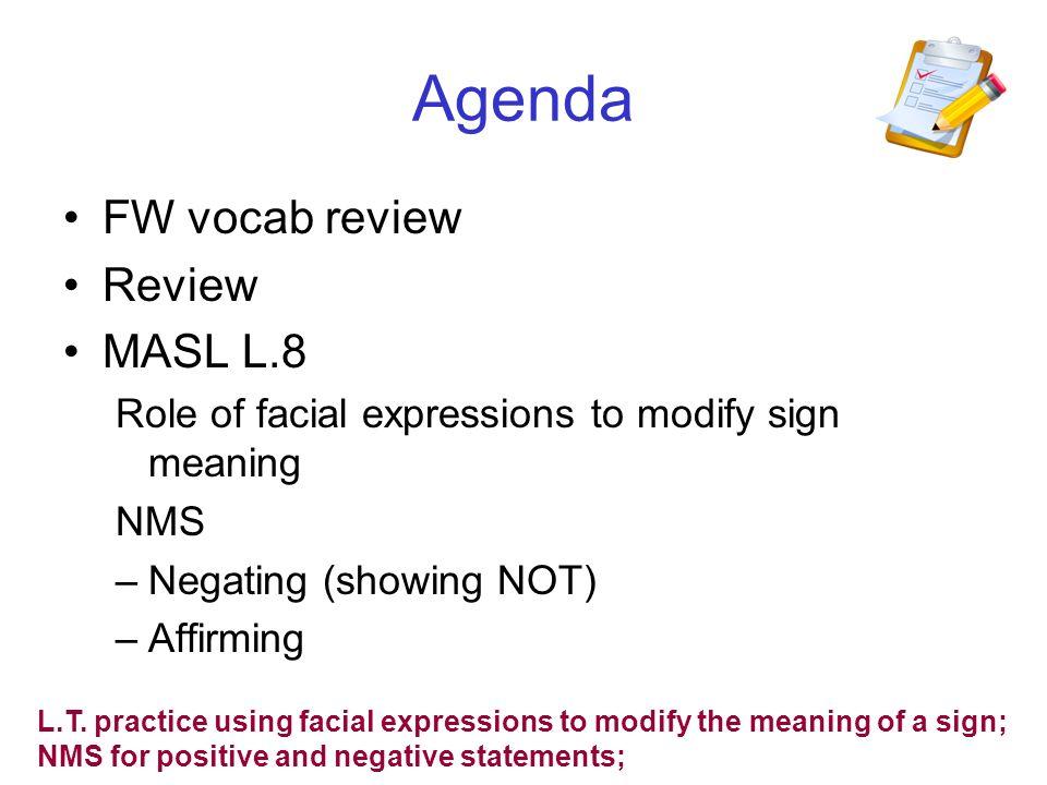 Agenda FW vocab review Review MASL L.8