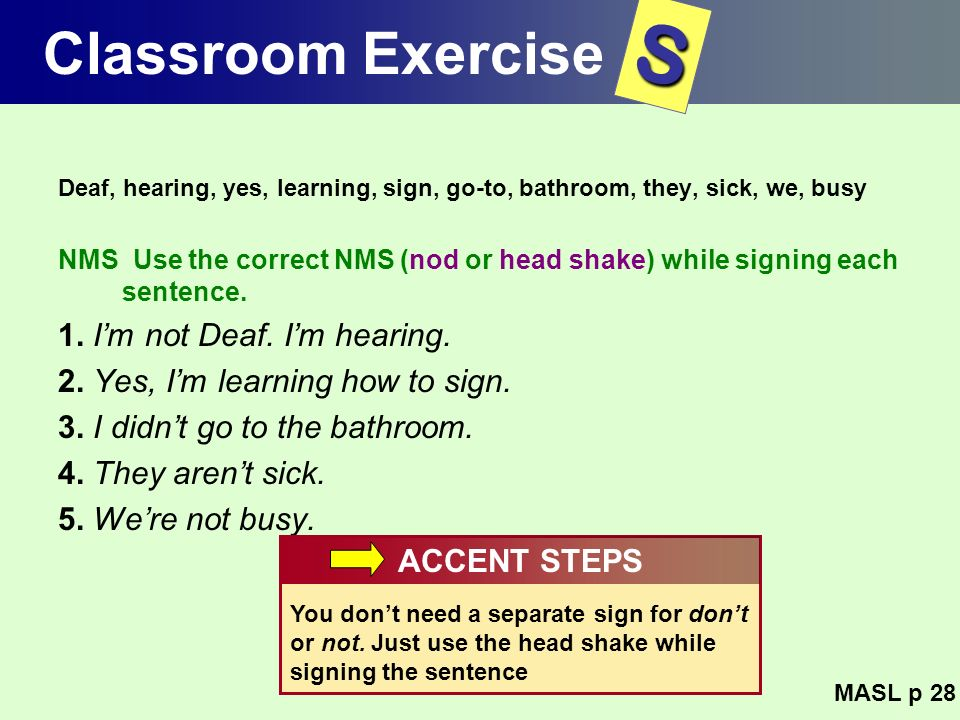 S Classroom Exercise 1. I'm not Deaf. I'm hearing.