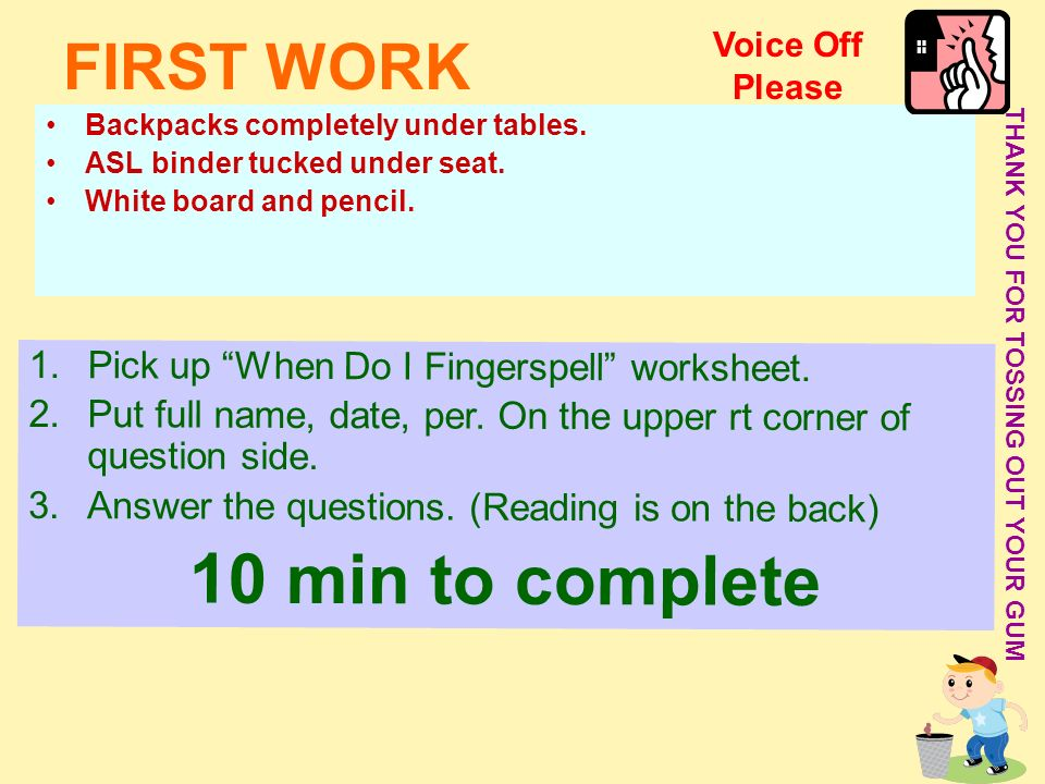 10 min to complete FIRST WORK
